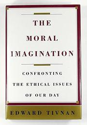 THE MORAL IMAGINATION by Edward Tivnan