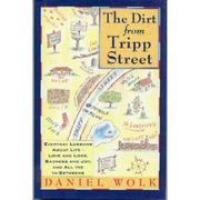 THE DIRT FROM TRIPP STREET by Daniel S. Wolk