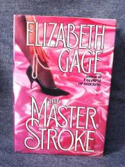 THE MASTER STROKE by Elizabeth Gage
