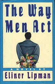 THE WAY MEN ACT by Elinor Lipman