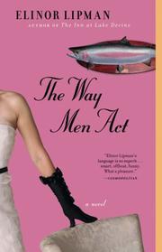 THE WAY MEN ACT by Elinor Lipman
