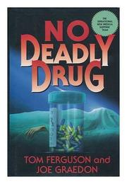 NO DEADLY DRUG by Tom Ferguson