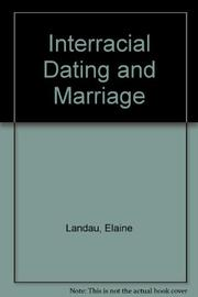 INTERRACIAL DATING AND MARRIAGE by Elaine Landau