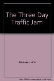 THE THREE-DAY TRAFFIC JAM by John Keefauver