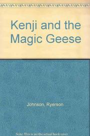 KENJI AND THE MAGIC GEESE by Ryerson Johnson