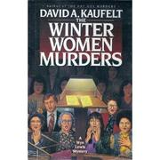 THE WINTER WOMEN MURDERS by David A. Kaufelt