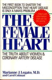 THE FEMALE HEART by Marianne J. Legato