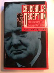 CHURCHILL'S DECEPTION by Louis C. Kilzer