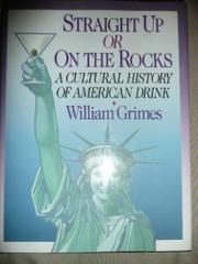STRAIGHT UP OR ON THE ROCKS by William Grimes