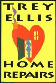 HOME REPAIRS by Trey Ellis