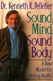 SOUND MIND, SOUND BODY by Kenneth R. Pelletier