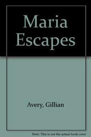 MARIA ESCAPES by Gillian Avery
