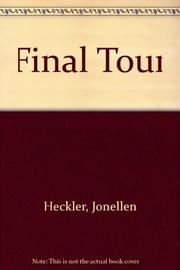 FINAL TOUR by Jonellen Heckler