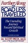 FURTHER ALONG THE ROAD LESS TRAVELED by M. Scott Peck