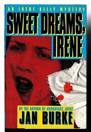 SWEET DREAMS, IRENE by Jan Burke