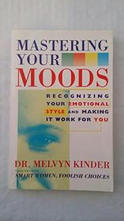 MASTERING YOUR MOODS by Melvyn Kinder