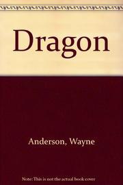 DRAGON by Wayne Anderson
