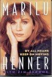 BY ALL MEANS KEEP ON MOVING by Marilu Henner