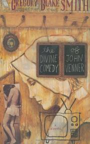 THE DIVINE COMEDY OF JOHN VENNER by Gregory Blake Smith