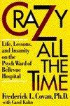 CRAZY ALL THE TIME by Frederick L. Covan