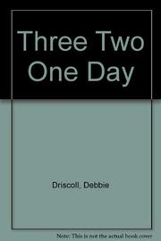 THREE TWO ONE DAY by Debbie Driscoll