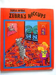 ZEBRA'S HICCUPS by David McKee