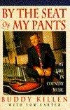 BY THE SEAT OF MY PANTS by Buddy Killen