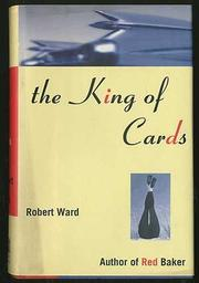 THE KING OF CARDS by Robert Ward
