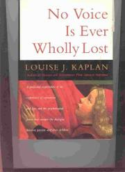 NO VOICE IS EVER WHOLLY LOST by Louise J. Kaplan