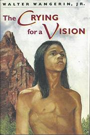 THE CRYING FOR A VISION by Jr. Wangerin