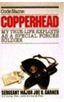 CODE NAME: COPPERHEAD by Joe R. Garner