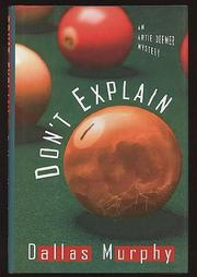 DON'T EXPLAIN by Dallas Murphy