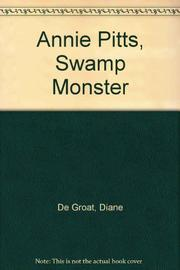 ANNE PITTS, SWAMP MONSTER by Diane de Groat