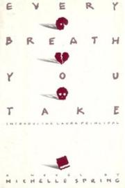 EVERY BREATH YOU TAKE by Michelle Spring