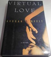 VIRTUAL LOVE by Avodah K. Offit