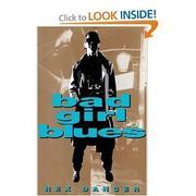 BAD GIRL BLUES by Rex Dancer