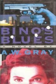 BINO'S BLUES by A.W. Gray