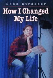 HOW I CHANGED MY LIFE by Todd Strasser