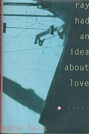 RAY HAD AN IDEA ABOUT LOVE by Eddie Lewis