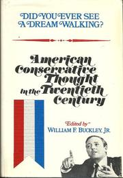 DID YOU EVER SEE A DREAM WALKING?  by William F. Buckley Jr.