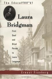 THE EDUCATION OF LAURA BRIDGMAN by Ernest Freeberg