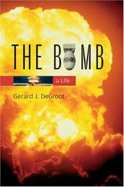 THE BOMB by Gerard J. Degroot