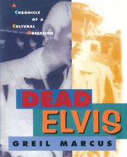 DEAD ELVIS by Greil Marcus
