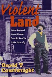 VIOLENT LAND by David T. Courtwright