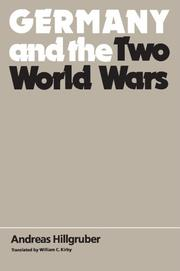 GERMANY AND THE TWO WORLD WARS by Andreas Hillgruber