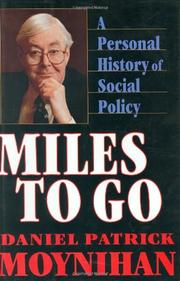 MILES TO GO by Daniel Patrick Moynihan