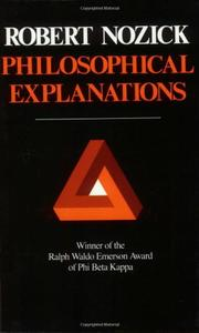 PHILOSOPHICAL EXPLANATIONS by Robert Nozick