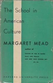 THE SCHOOL IN AMERICAN CULTURE by Margaret Mead