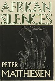 AFRICAN SILENCES by Peter Matthiessen