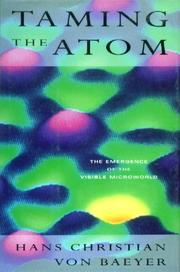 TAMING THE ATOM by Hans Christian von Baeyer